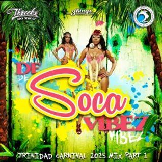 Threeks - De Soca Vibez Pt.1 (TnT Carnival Mix) 2015