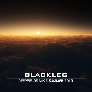 Blackleg DeepFields Mix Vol5 Summer 2013