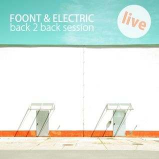 FOONT & ELECTRIC LIVE BACK2BACK SESSION 02.06.12