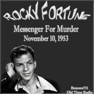 Rocky Fortune (Starring Frank Sinatra) - Messenger For Murder (11-10-53)