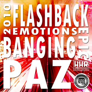 PAZ - 2010 FLASHBACK - 25.08.16 ( HOUSEHEADSRADIO )