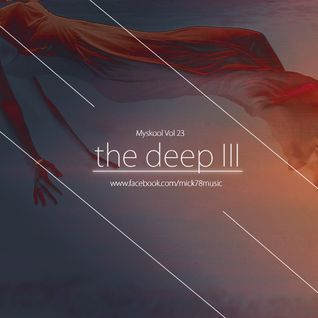 Myskool Vol. 23 The Deep III