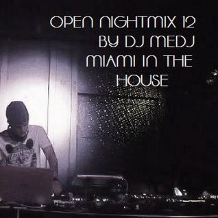 OPEN NIGHTMIX # 12 Miami In The House