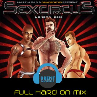 SEXCIRCUS 2016-  FULL HARD ON MIX