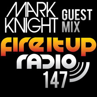 FIUR147 / Mark Knight Guest Mix / Fire It Up 147