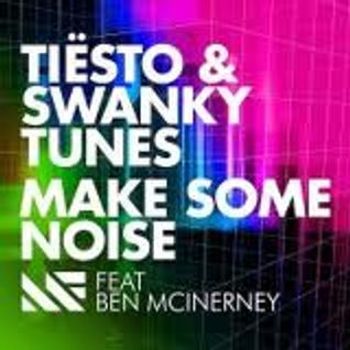 Tiësto _ Swanky Tunes  Make Some Noise ft. Ben McInerney of New Navy