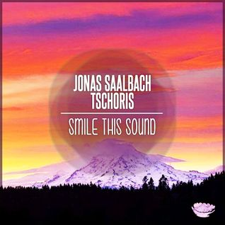 Jonas Saalbach & Tschoris // Smile This Mixtape #33