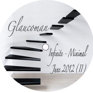 Glaucoman_INFINITE Minimal_June 2012_(II-Dj Set)