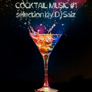 DJ SAIZ ::: Cocktail Music #1