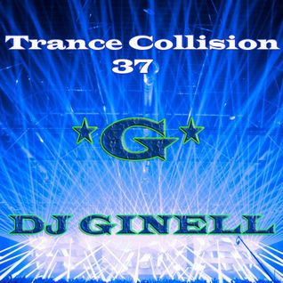 Trance Collision Session 37 Mixed by DJ Ginell