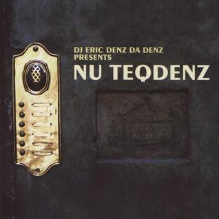 DJ Eric Denz Da Denz – Nu Teqdenz [2001]