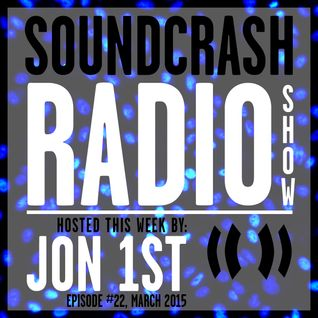 Soundcrash Radio Show - Episode 22 - March 2015 - Jon 1st