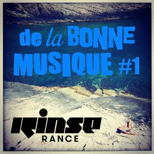 De La Bonne Musique RadioShow #1, Rinse France