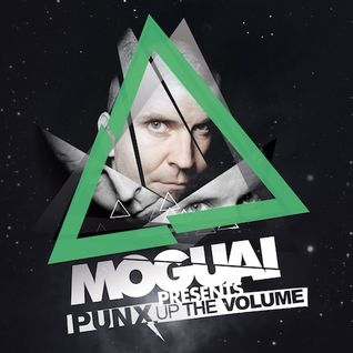 MOGUAI pres. Punx Up The Volume: Episode 134