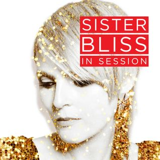 Sister Bliss In Session - 08-11-16