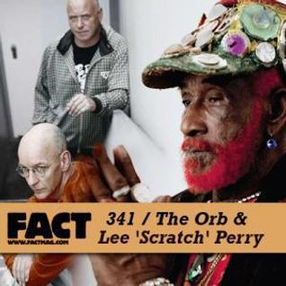 The Orb & Lee 'Scratch Perry' - Fact Mix 341 (2012)