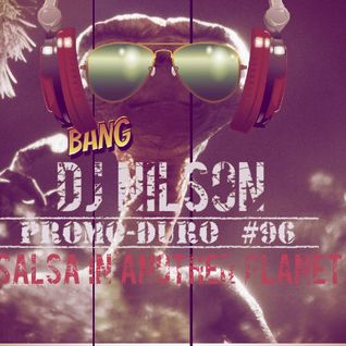 DJ NILSON PROMO-DURO #96 SALSA IN ANOTHER PLANET