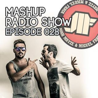Jonh Mayze & Miguel Faria Presents - Mashup Radio Show Episode 028