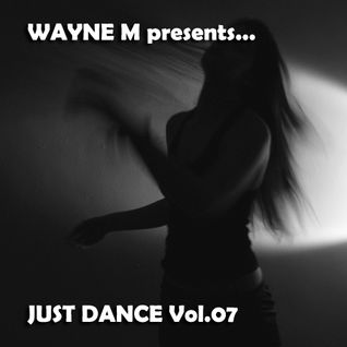 Wayne M presents... Just Dance Vol.07