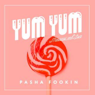 Pasha Fookin - Yum Yum Moscow Vol. 2 (2009)