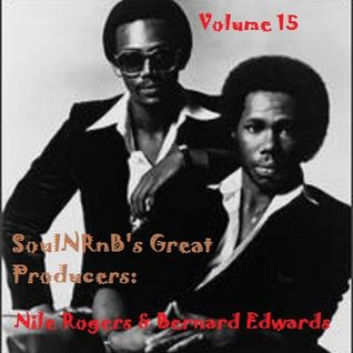 SoulNRnB's Great Producers: Bernard Edwards and Nile Rogers