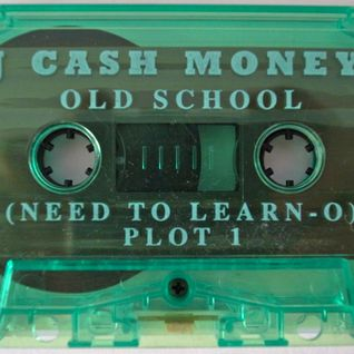DJ Cash Money's  Old School Need To Learn'O  Plot #1