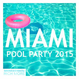 RICH MORE: Miami Pool Party 2015
