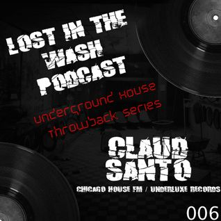 LOST IN THE WASH PODCAST 006 - CLAUD SANTO