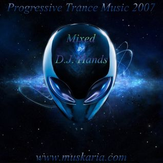 Progressive Trance 2007 - Mixed By Dj Hands (Muskaria)