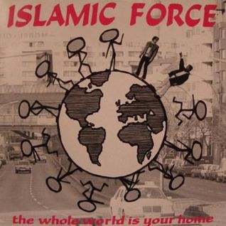 Islamic Force - The Whole World Is Your Home (Boomin' Stereo Cut)