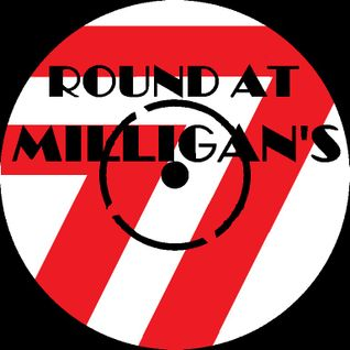 Round At Milligan's - Show 77 - 24th June 2013 - Record Kicks special