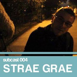 Subculture subcast 004: Strae Grae