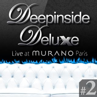 DEEPINSIDE DELUXE @ MURANO Paris (Feb 2012) Part.2