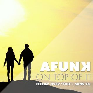 FEELIN' OVER 'YOU' - San's Mix 70
