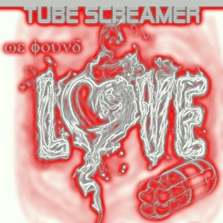 Tube Screamer - We Found Love Vol. 5