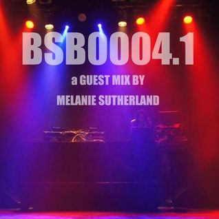 Bsb0004.1 Guest Mix by Melanie Sutherland