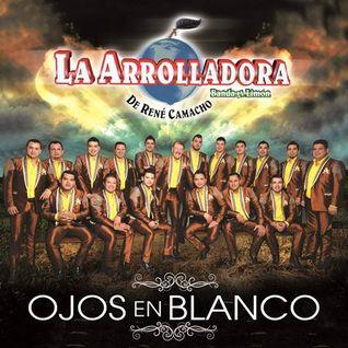 La Arrolladora Banda El limon Ojos En Blanco (2015)