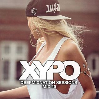* Deep House Mix 2015 #64 - New Music Mixed by XYPO *