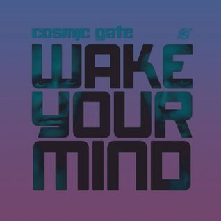 Cosmic Gate - Wake Your Mind 010 - 13.06.2014