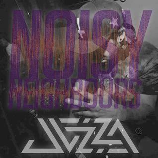 Noisy Neighbours Radio Ft. JAZZA