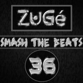 ZuGé - Smash The Beats 36 (29/06/2013)