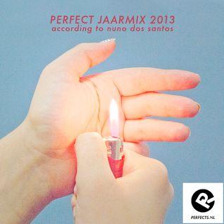 Perfect Jaarmix 2013 (according to Nuno Dos Santos)
