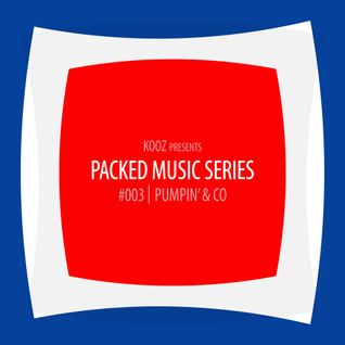 KOOZ - Packed Music Series #003 : Pump'in & Co