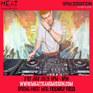 Spacestation w/ Jack 'Friendly Fires' Guest Mix 31/07/15