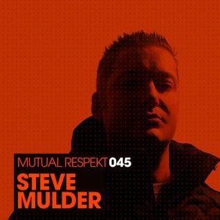 Mutual Respekt 045 with Steve Mulder