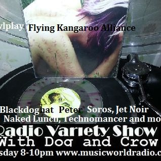Radio Variety Show with Dog and Crow : #Vinylplay/ Flying Kangaroo Alliance, Blackdoghat and More