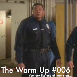 The Warm Up #006a -- mixed by Laplace
