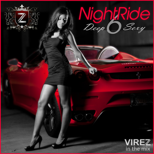 NightRide 6 (Deep & Sexy) - VIREZ in the Mix