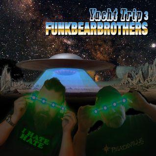 Funk Bear Brothers - Yacht Trip III