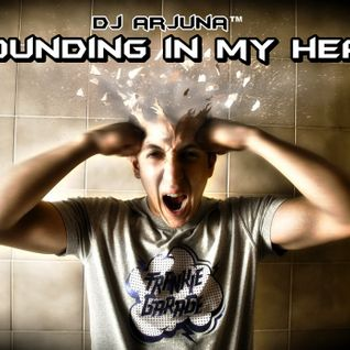 Dj Arjuna - Pounding In My Head